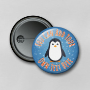 Funny Animal Penguin V6 (5.8cm) Personalised Pin Badge Printed in Hi-RES Photo Quality
