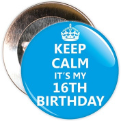 Blue Keep Calm It's My 16th Birthday Badge - 59mm Size Pin Badge