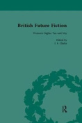 British Future Fiction, 1700-1914, Volume 4