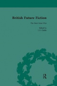 British Future Fiction, 1700-1914, Volume 6
