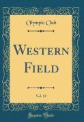 Western Field, Vol. 12