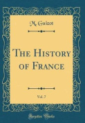 The History of France, Vol. 7