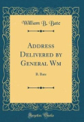 Address Delivered by General Wm