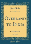 Overland to India, Vol. 1 of 2