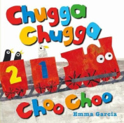 Chugga Chugga Choo Choo [Board book]