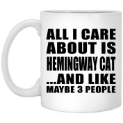 All I Care About Is Hemingway Cat And Like Maybe 3 People - 330ml Coffee Mug, Ceramic Cup, Best Gift for Birthday, Anniversary, Easter, Valentine's Mother's Father's Day