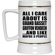 All I Care About Is Grand Basset Griffon Vendeen And Like Maybe 3 People - Beer Stein, Ceramic Beer Mug, Best Gift for Birthday, Anniversary, Easter, Valentine's Mother's Father's Day