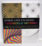 Stress Less Colouring Psychedelic Patterns Colouring Book