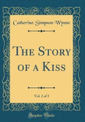 The Story of a Kiss, Vol. 2 of 3