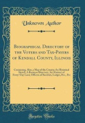 Biographical Directory of the Voters and Tax-Payers of Kendall County, Illinois