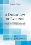 A Digest Law of Evidence