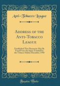Address of the Anti-Tobacco League
