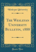 The Wesleyan University Bulletin, 1888