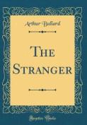 The Stranger (Classic Reprint)