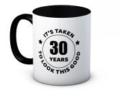 It's Taken 30 Years to Look This Good - 30th Birthday - High Quality Ceramic Coffee Mug