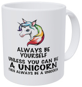 Wampumtuk Always Be Yourself Unless You Can Be A Unicorn 330mls Funny Coffee Mug.