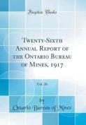 Twenty-Sixth Annual Report of the Ontario Bureau of Mines, 1917, Vol. 26