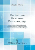 The Roots of Vocational Education, 1931