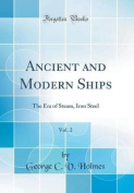 Ancient and Modern Ships, Vol. 2