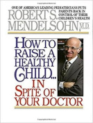 How to Raise a Healthy Child in Spite of Your Doctor [Audio]
