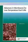 Advances in Membranes for Low Temperature Fuel Cells