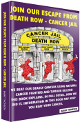 Join Our Escape From Death Row-Cancer Jail