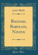 Bagdad, Babylon, Ninive  [GER]