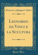 Leonardo Da Vinci E La Scultura  [ITA]