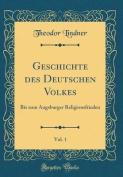 Geschichte Des Deutschen Volkes, Vol. 1 [GER]