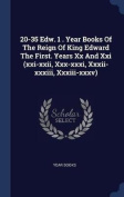 20-35 Edw. 1 . Year Books of the Reign of King Edward the First. Years XX and XXI