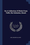 On a Collection of Birds from Teff', Rio Solimes, Brazil