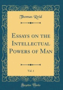 Essays on the Intellectual Powers of Man, Vol. 1