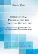 International Problems and the Christian Way of Life